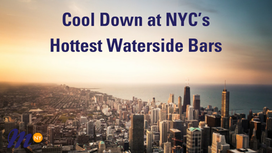 Cool-Down-at-NYC's-Hottest-Waterside-Bars