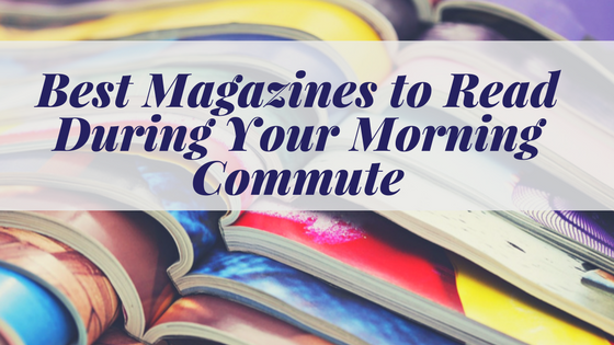 Best Magazines to read during Morning