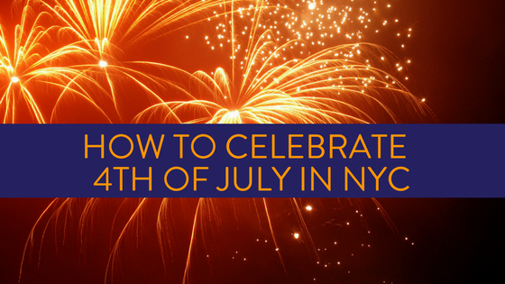 How to Celebrate 4th of July in NYC