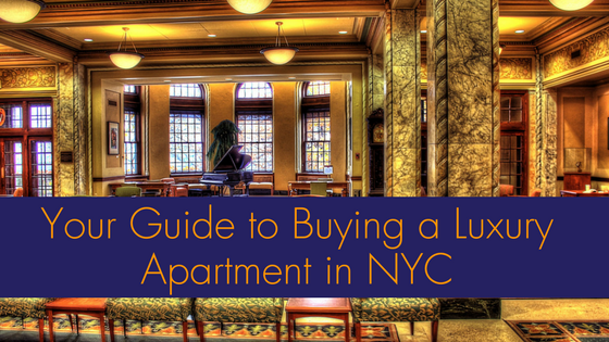 Your Guide to Buying a Luxury Apartment in NYC