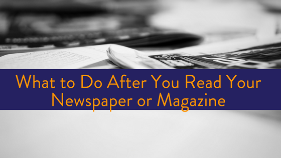 What to do after you read the newspaper