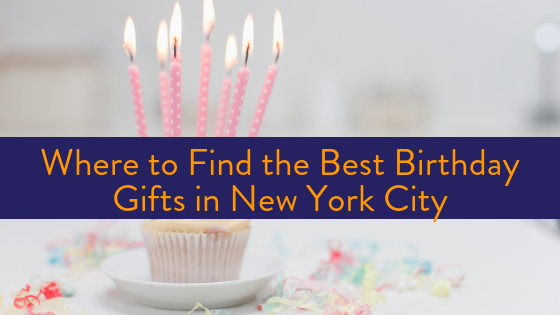 best birthday gifts in NYC